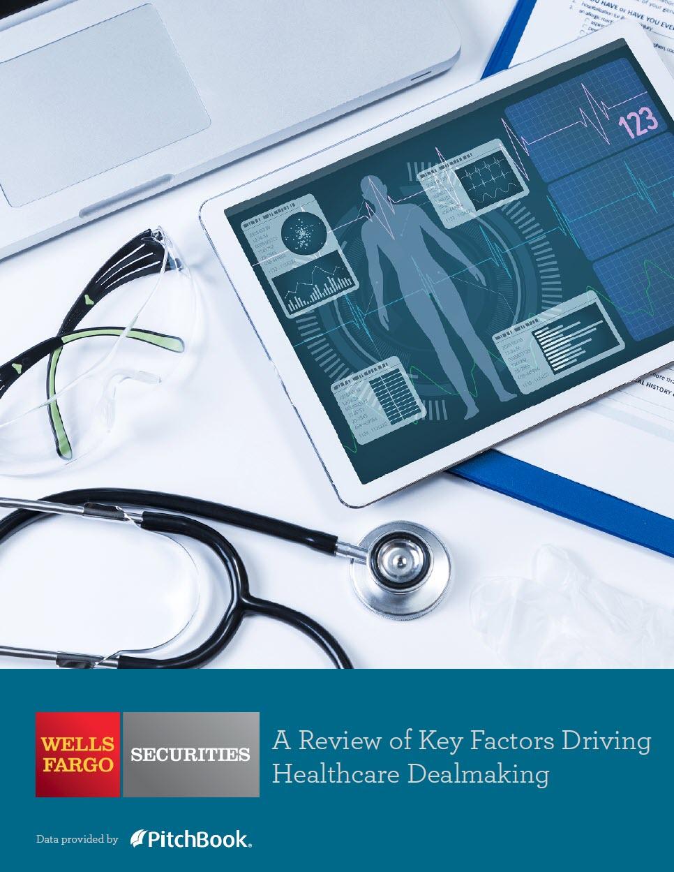 Wells Fargo: A review of key factors driving healthcare dealmaking