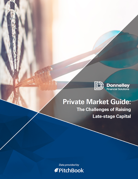 Donnelley Private Market Guide: The Challenges of Raising Late-Stage Capital