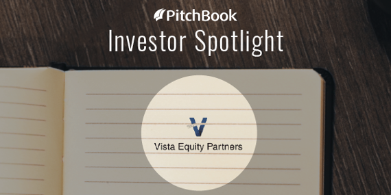 Investor Spotlight: For Vista Equity Partners, a narrow focus yielding vast returns