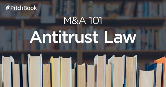 M&A 101: What antitrust law means for mergers and acquisitions