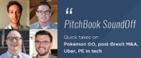 PitchBook SoundOff: Pokémon GO, post-Brexit M&A, Uber, PE in tech