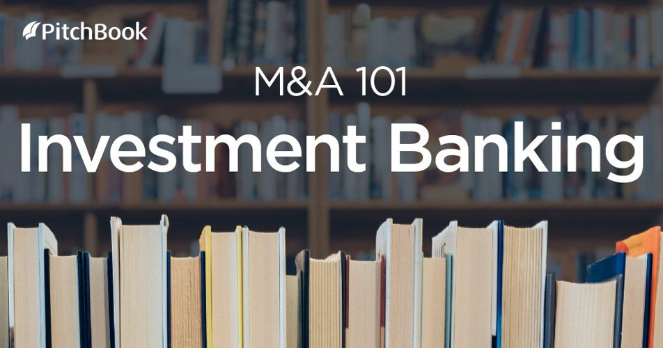 M&A 101: What investment bankers do in mergers and