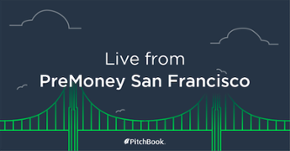 Hour-by-hour highlights from PreMoney San Francisco 2017