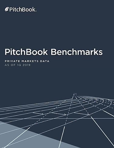 PitchBook Benchmarks (as of 1Q 2019)