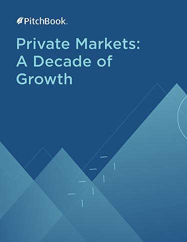 PitchBook Private Markets: A Decade of Growth