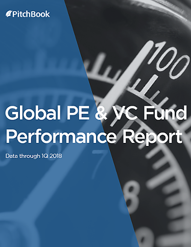 Global PE & VC Fund Performance Report (as of 1Q 2018)