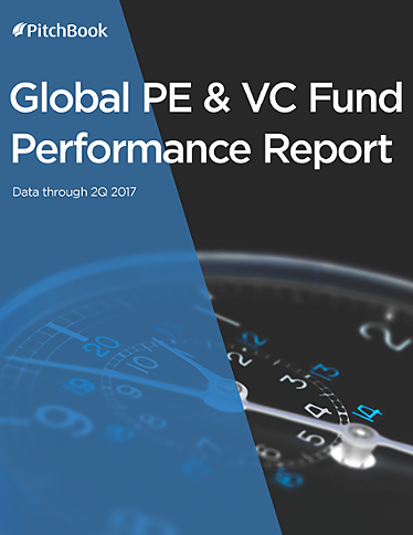 Global PE & VC Fund Performance Report (Data as of 2Q 2017)