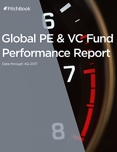 Global PE & VC Fund Performance Report (as of 4Q 2017)