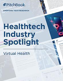 Healthtech Industry Spotlight: Virtual Health