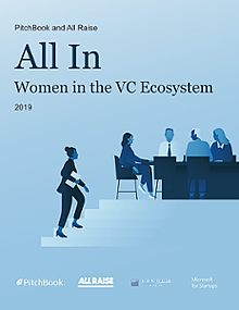 PitchBook-All Raise All In: Women in the VC Ecosystem