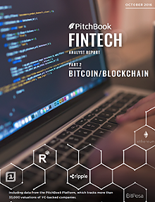 PitchBook Fintech Analyst Report Part 2: Bitcoin/Blockchain