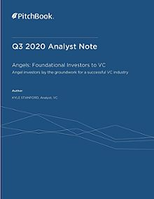 PitchBook Analyst Note: Angels: Foundational Investors to VC