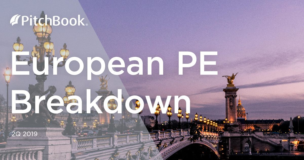 2Q 2019 European PE Breakdown | PitchBook
