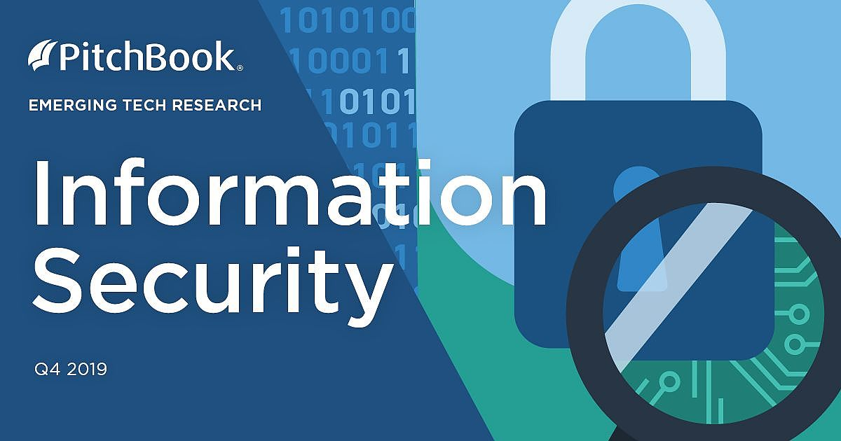 Q4 2019 Emerging Tech Research: Information Security | PitchBook